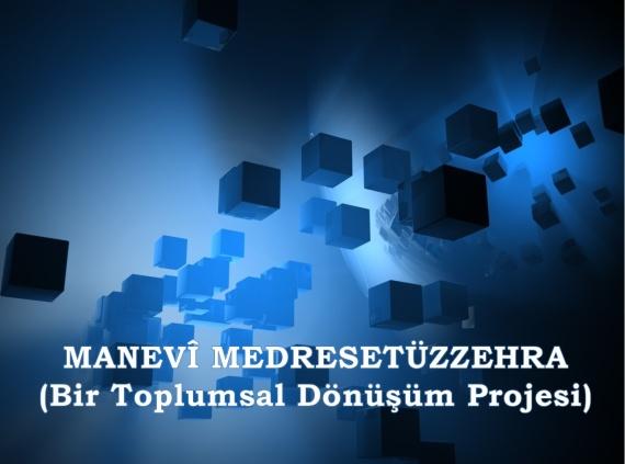 Manevi Medresetüzzehra-Bir Toplumsal Dönüşüm Projesi